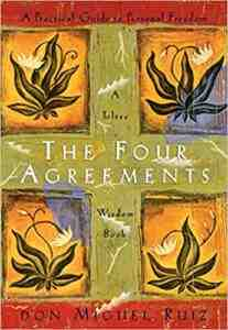 The Four Agreements Don Miguel Ruiz FREE